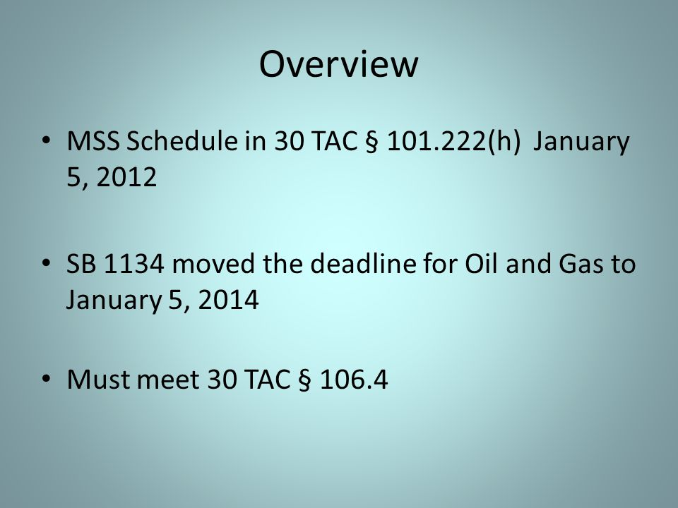 Overview MSS Schedule in 30 TAC § 101.222(h) January 5, 2012