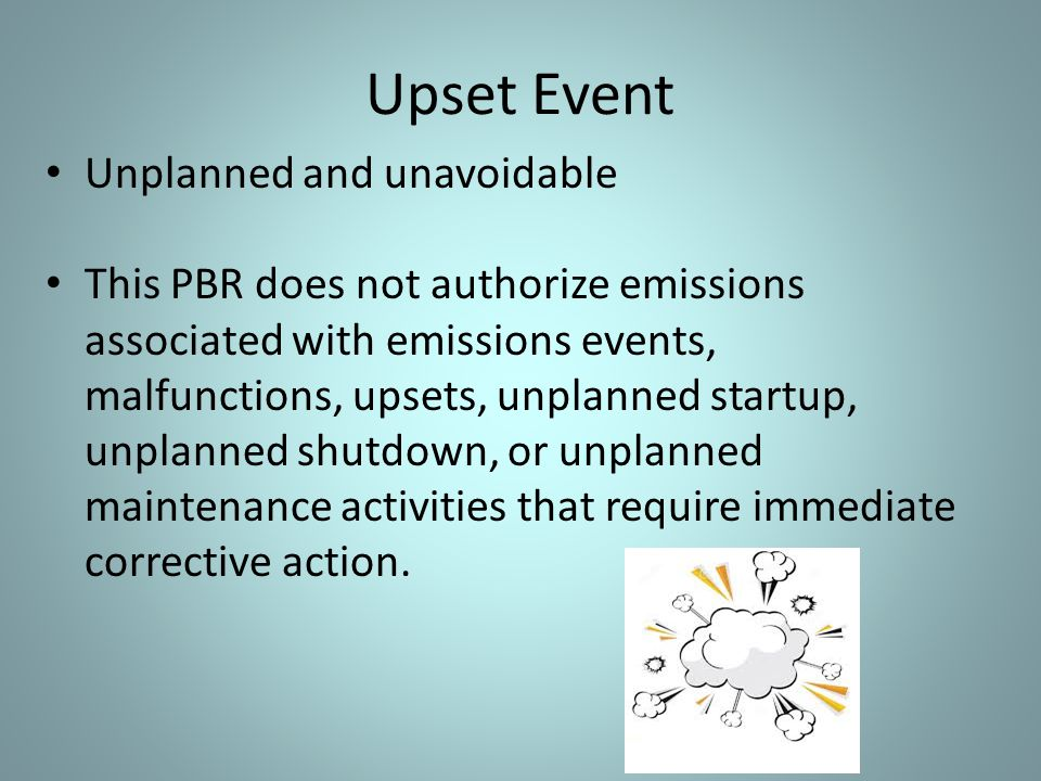 Upset Event Unplanned and unavoidable
