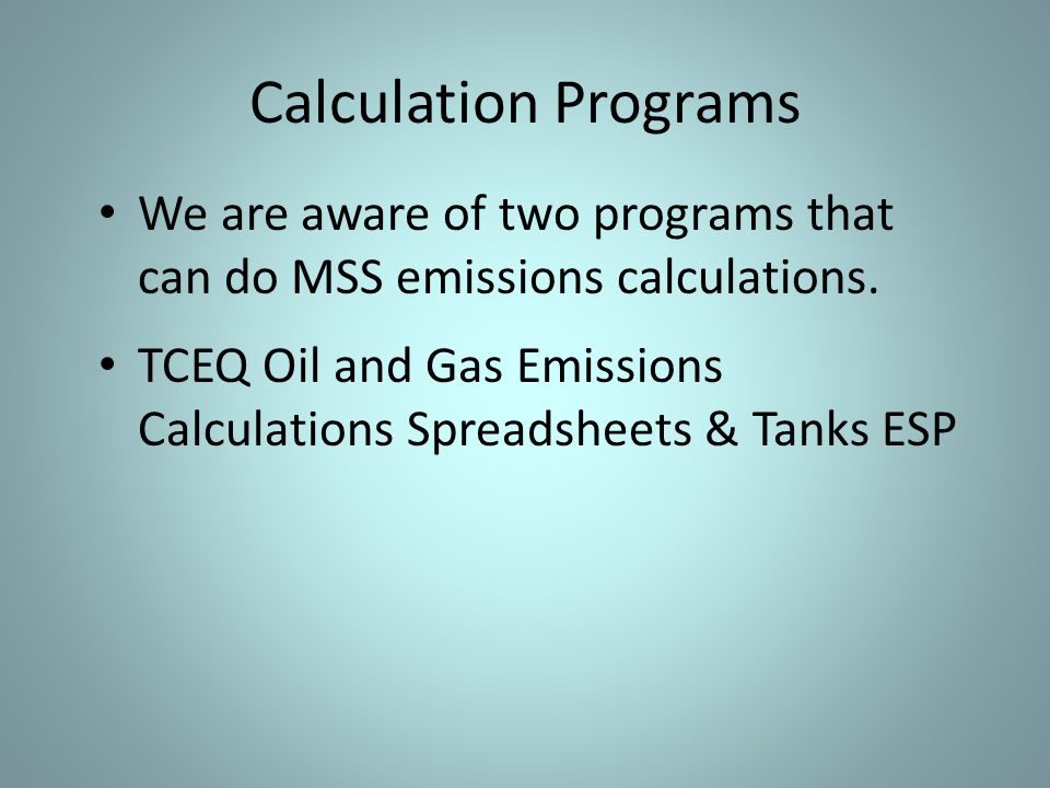 Calculation Programs We are aware of two programs that can do MSS emissions calculations.