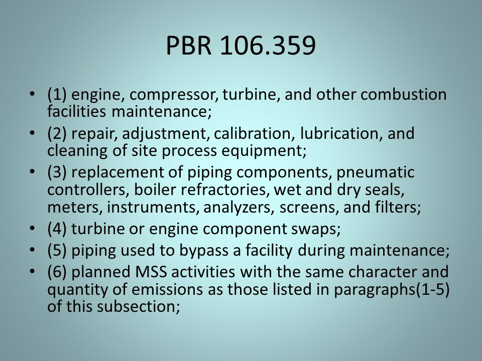 PBR 106.359 (1) engine, compressor, turbine, and other combustion facilities maintenance;