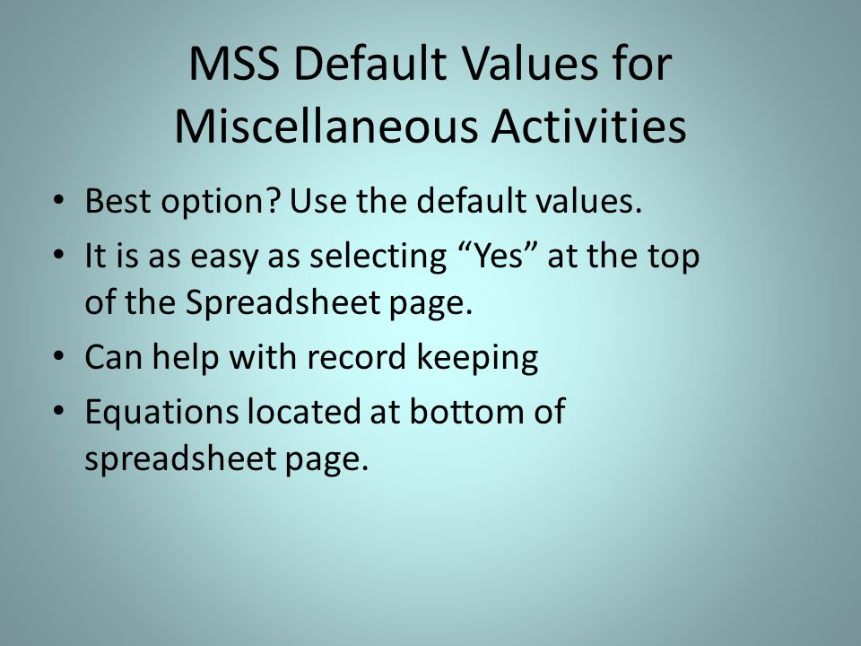 MSS Default Values for Miscellaneous Activities