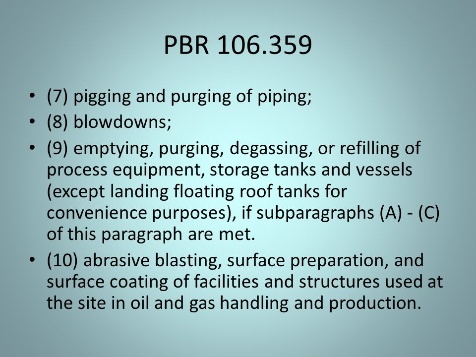 PBR 106.359 (7) pigging and purging of piping; (8) blowdowns;