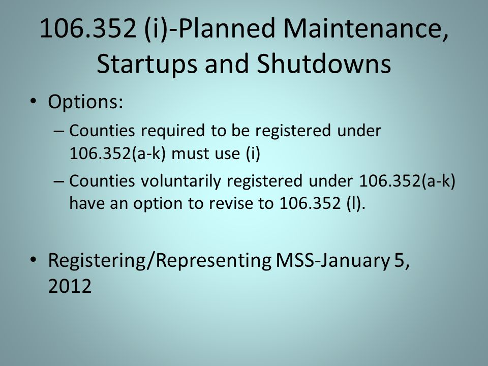 106.352 (i)-Planned Maintenance, Startups and Shutdowns
