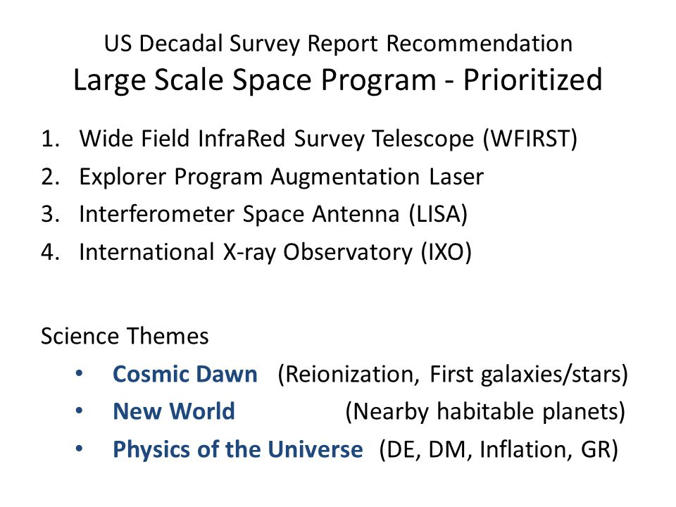 US Decadal Survey Report Recommendation Large Scale Space Program - Prioritized