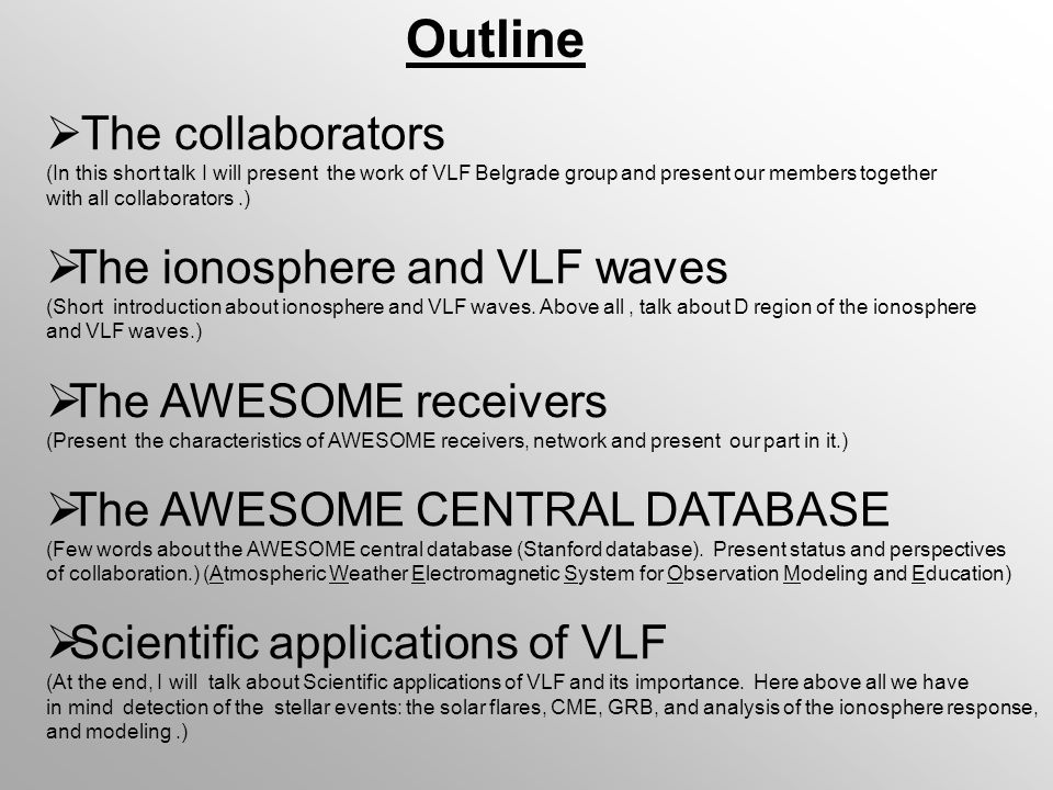 Outline The collaborators The ionosphere and VLF waves