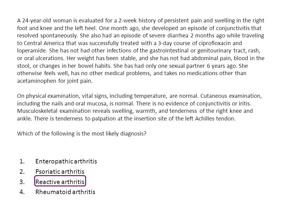 Enteropathic arthritis Psoriatic arthritis Reactive arthritis