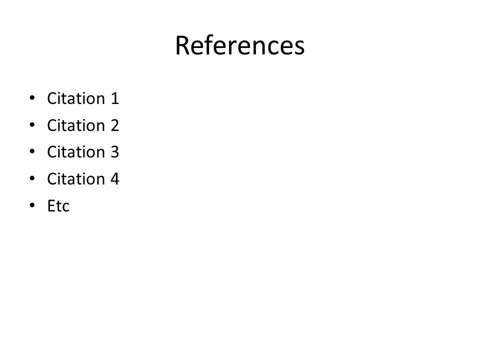 References Citation 1 Citation 2 Citation 3 Citation 4 Etc