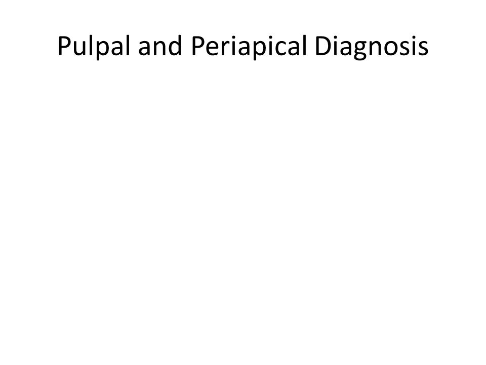 Pulpal and Periapical Diagnosis
