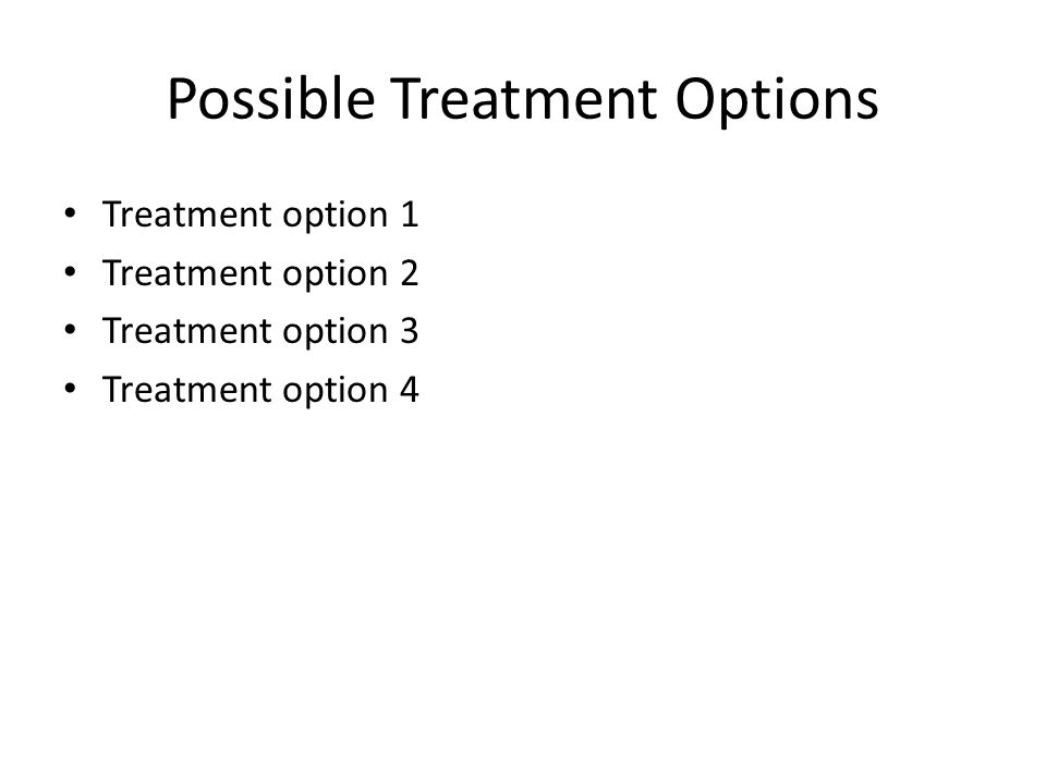 Possible Treatment Options
