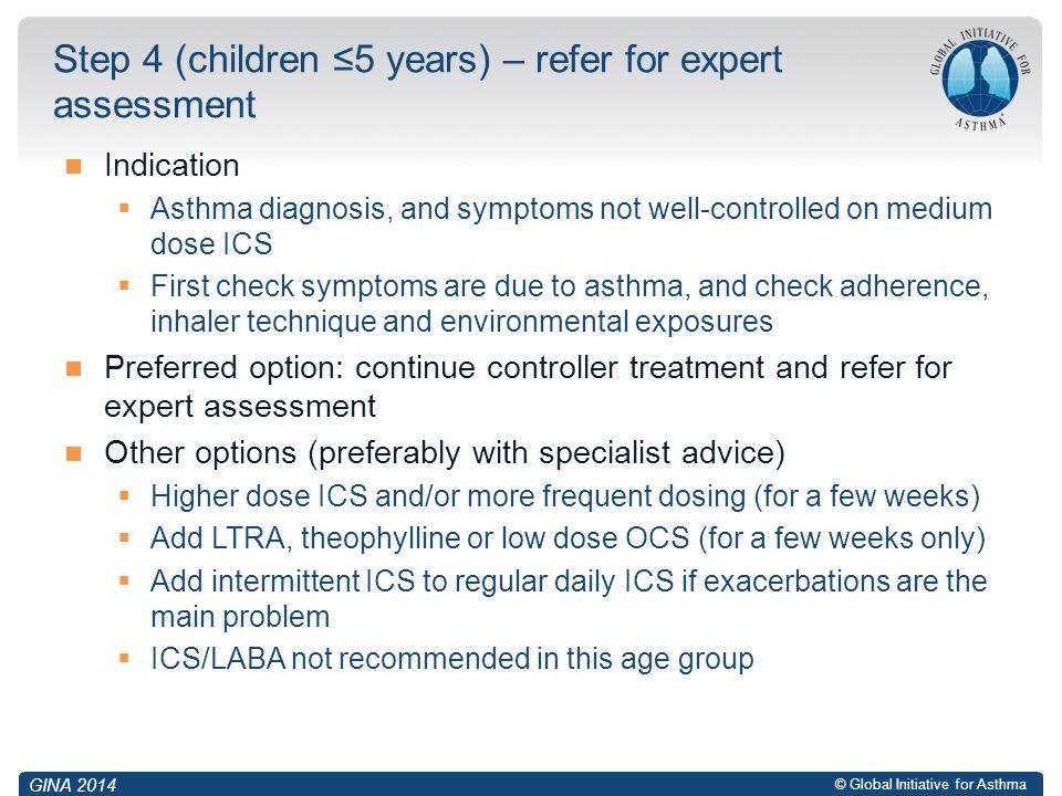 Step 4 (children ≤5 years) – refer for expert assessment