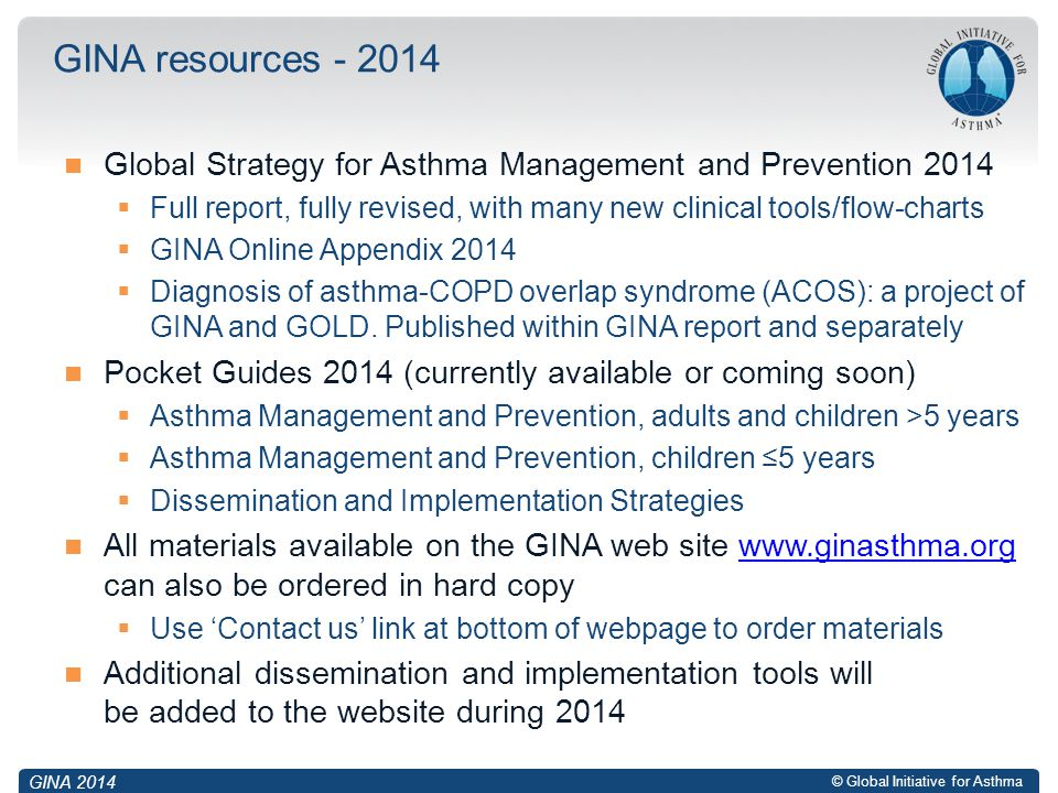 GINA resources - 2014 Global Strategy for Asthma Management and Prevention 2014.