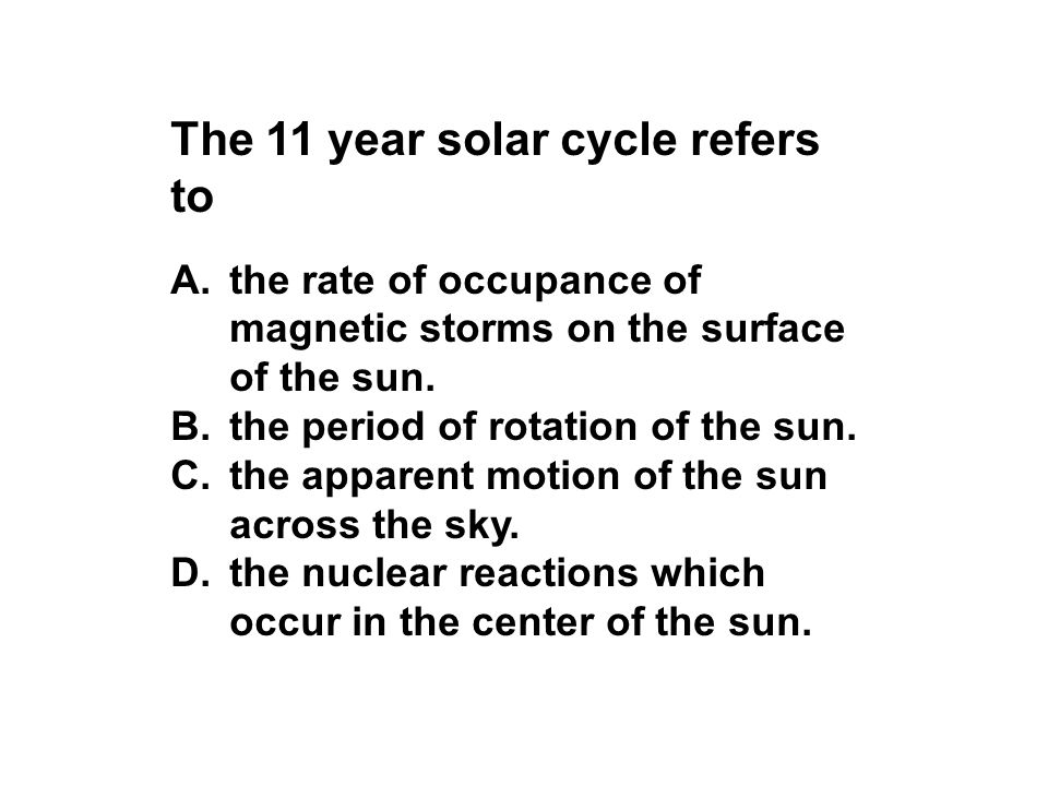 The 11 year solar cycle refers to