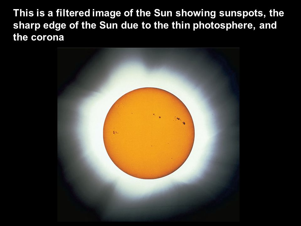 This is a filtered image of the Sun showing sunspots, the sharp edge of the Sun due to the thin photosphere, and the corona