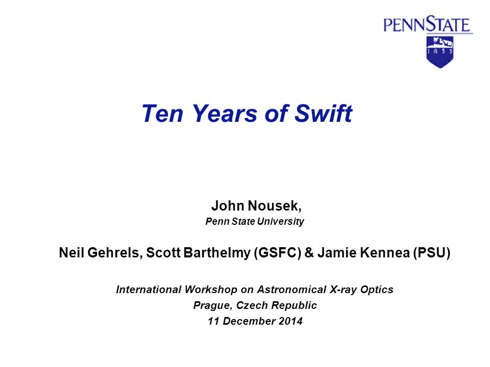 Ten Years of Swift John Nousek,