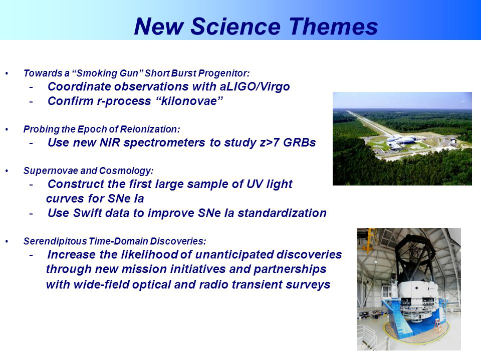 New Science Themes Coordinate observations with aLIGO/Virgo