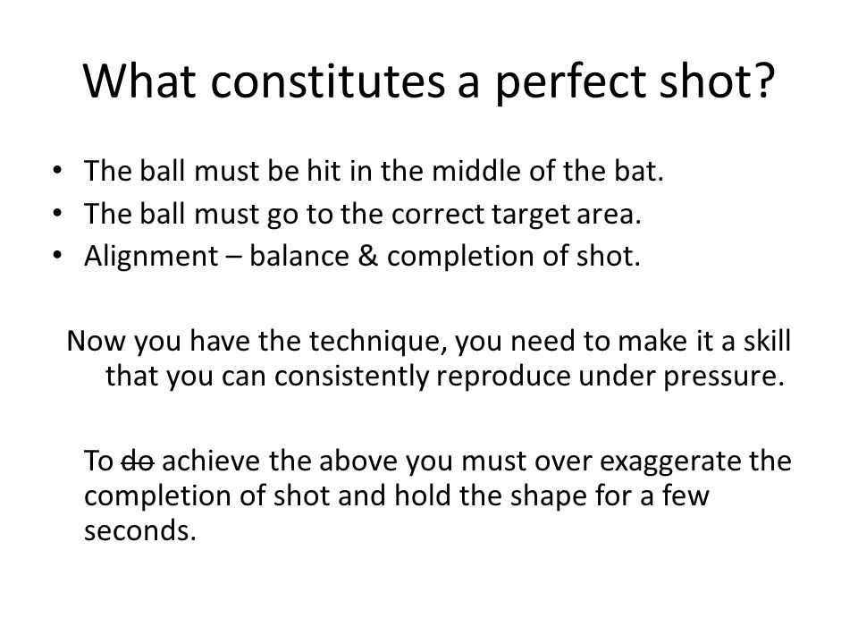 What constitutes a perfect shot
