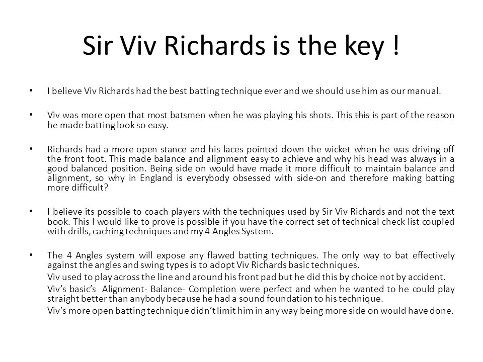 Sir Viv Richards is the key !