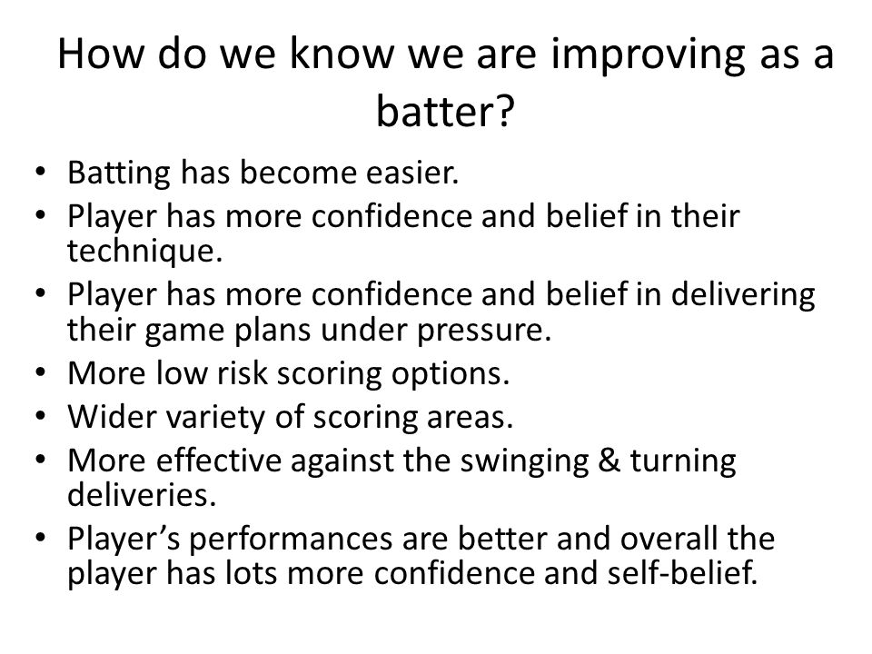 How do we know we are improving as a batter