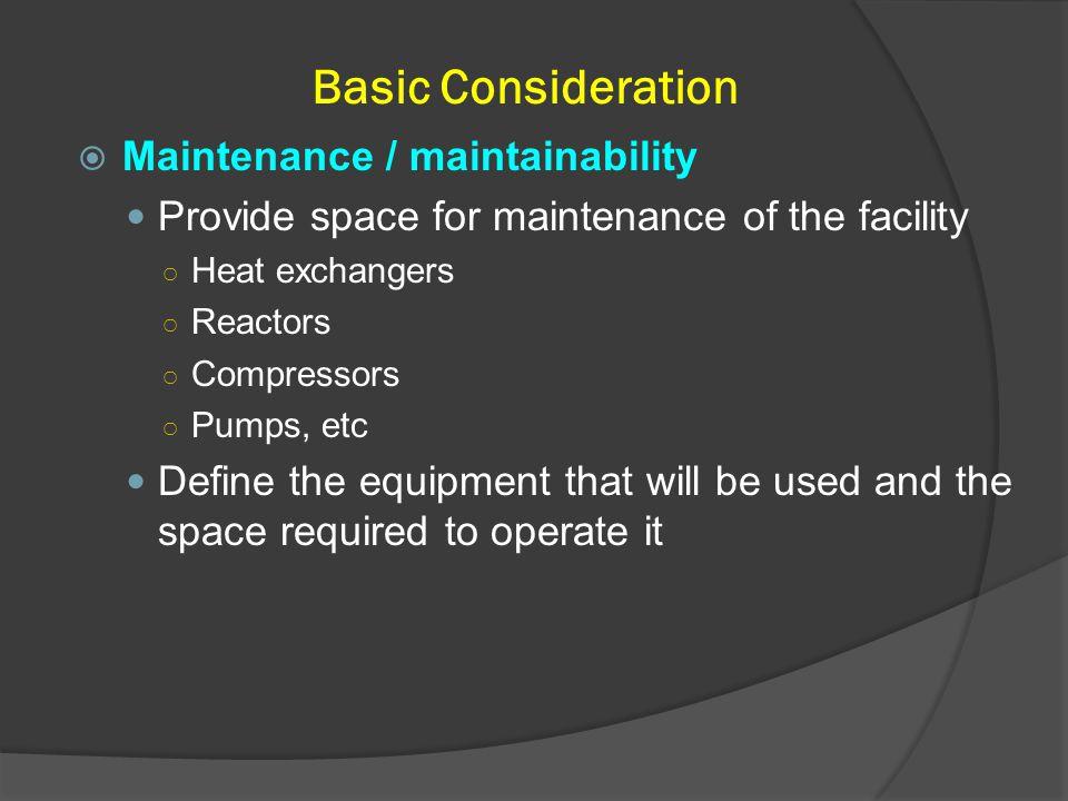 Basic Consideration Maintenance / maintainability