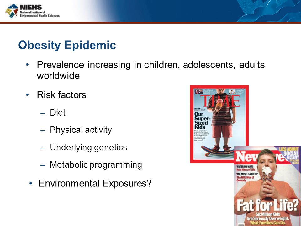 Obesity Epidemic Prevalence increasing in children, adolescents, adults worldwide. Risk factors. Diet.