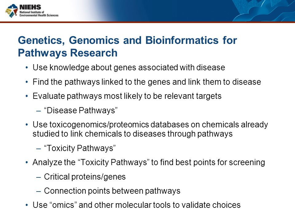 Genetics, Genomics and Bioinformatics for Pathways Research