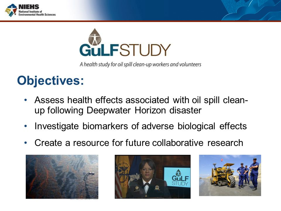 Objectives: Assess health effects associated with oil spill clean-up following Deepwater Horizon disaster.
