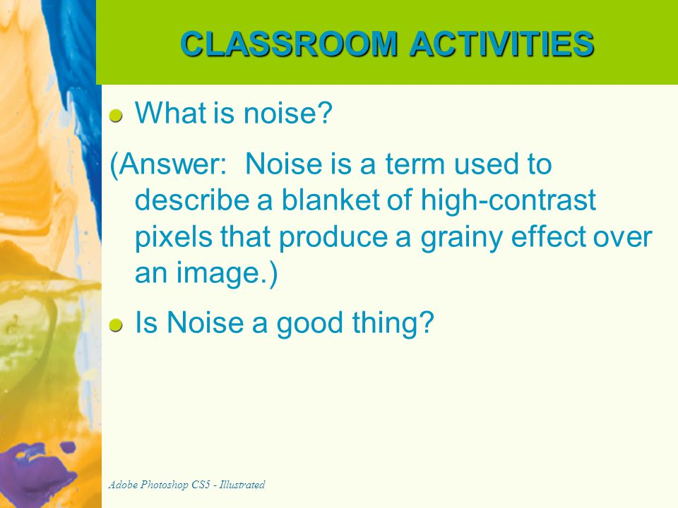 CLASSROOM ACTIVITIES What is noise