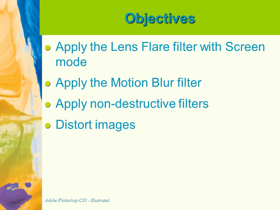 Objectives Apply the Lens Flare filter with Screen mode