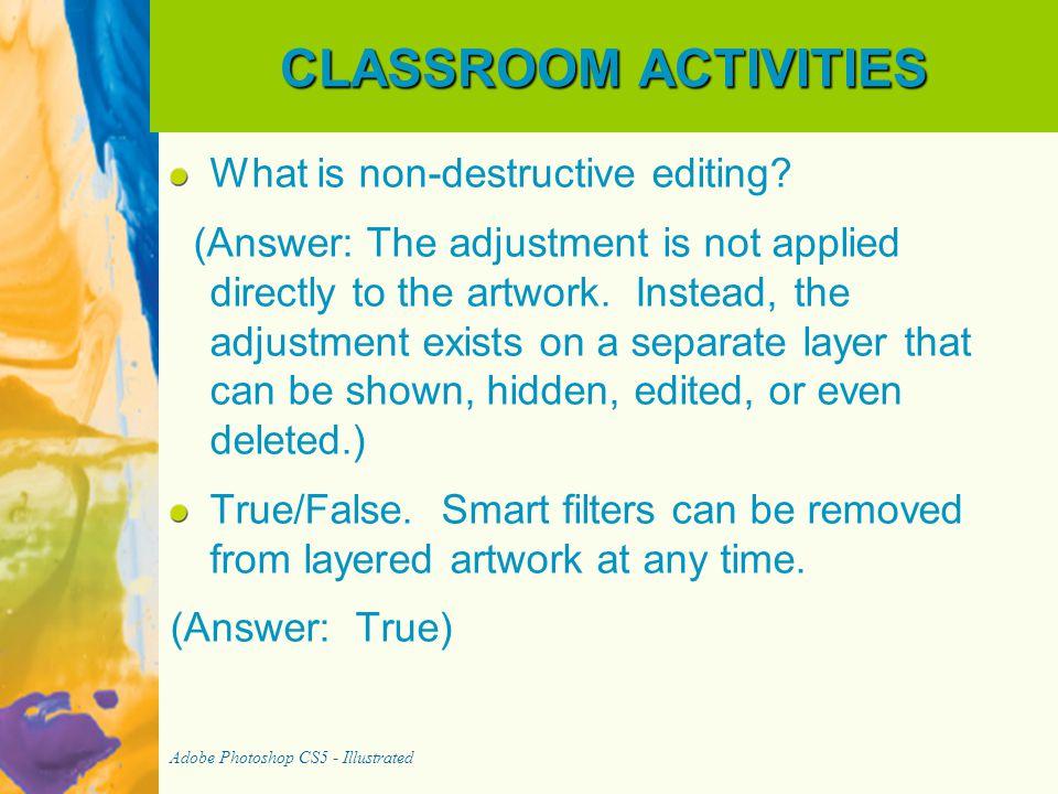 CLASSROOM ACTIVITIES What is non-destructive editing