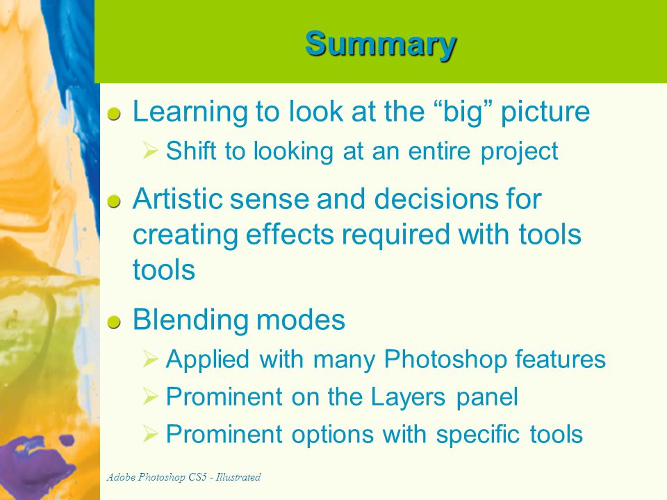 Summary Learning to look at the big picture