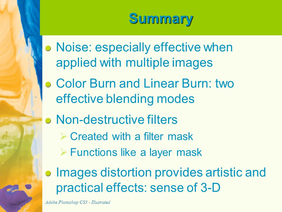Summary Noise: especially effective when applied with multiple images