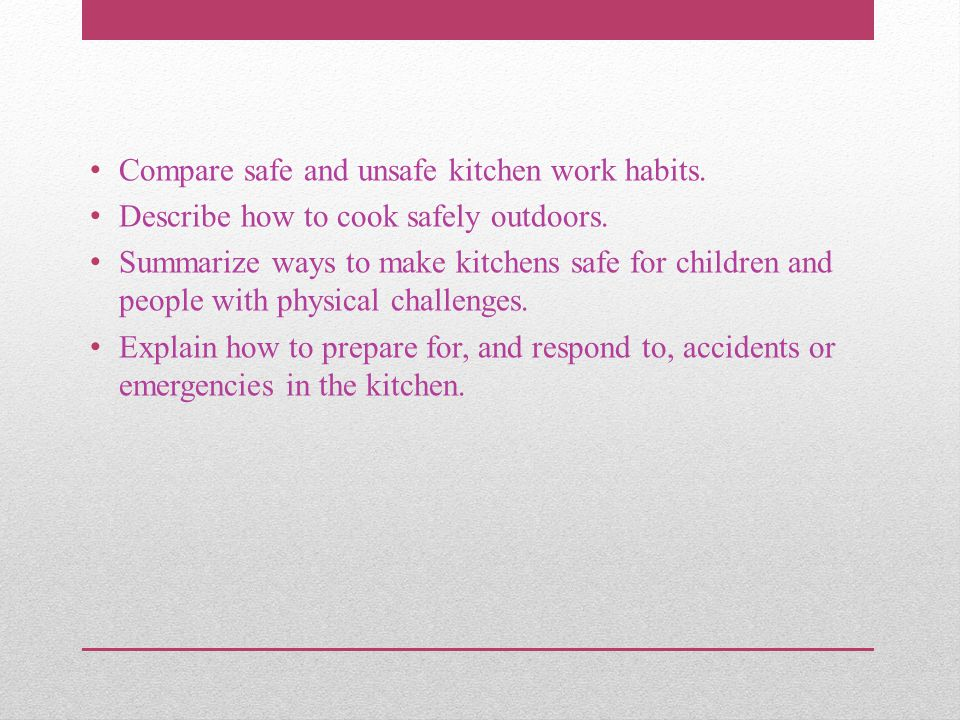 Compare safe and unsafe kitchen work habits.