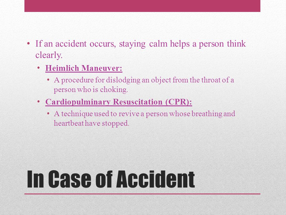 If an accident occurs, staying calm helps a person think clearly.