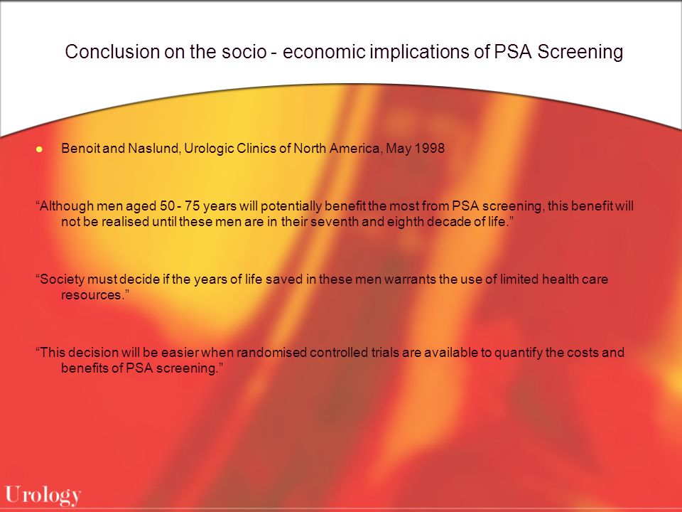 Conclusion on the socio - economic implications of PSA Screening