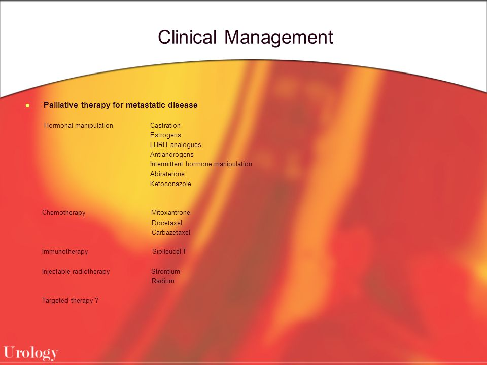 Clinical Management Palliative therapy for metastatic disease