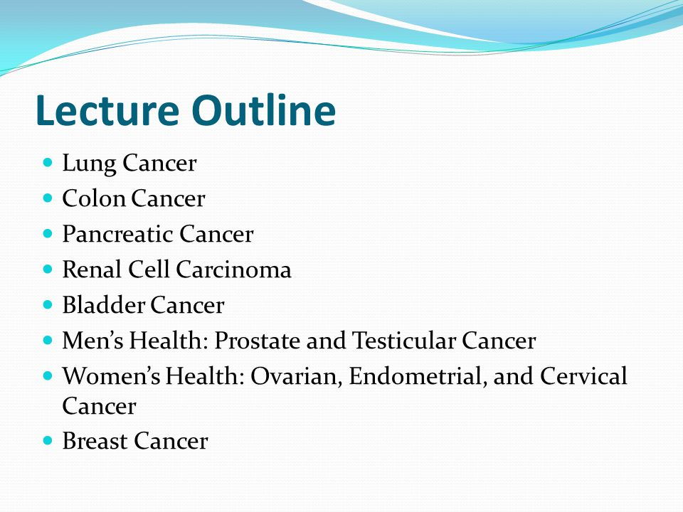 Lecture Outline Lung Cancer Colon Cancer Pancreatic Cancer