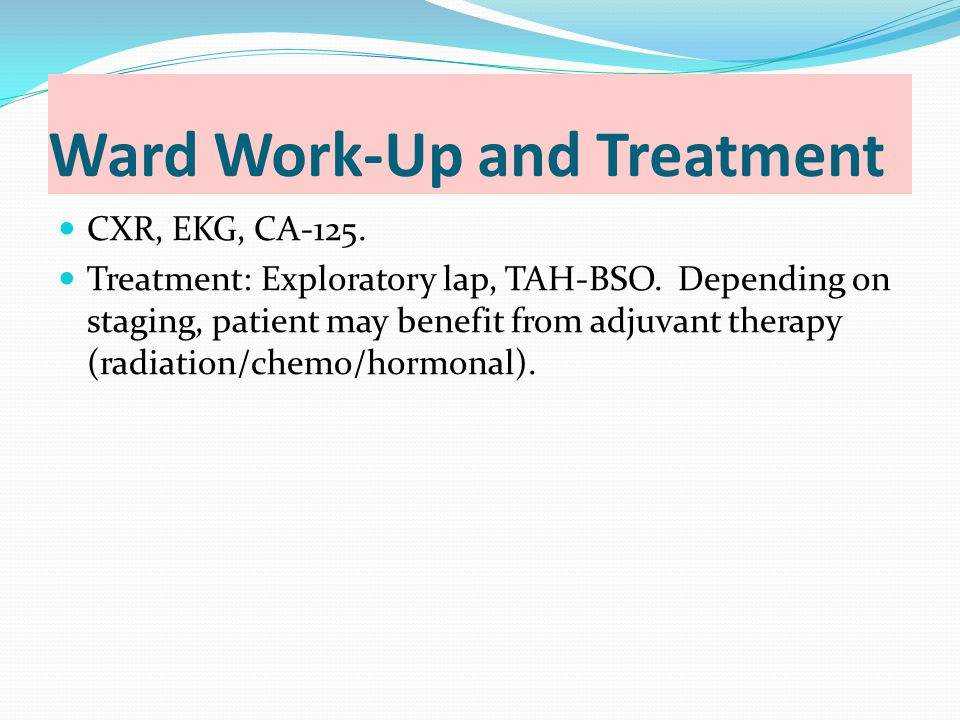 Ward Work-Up and Treatment