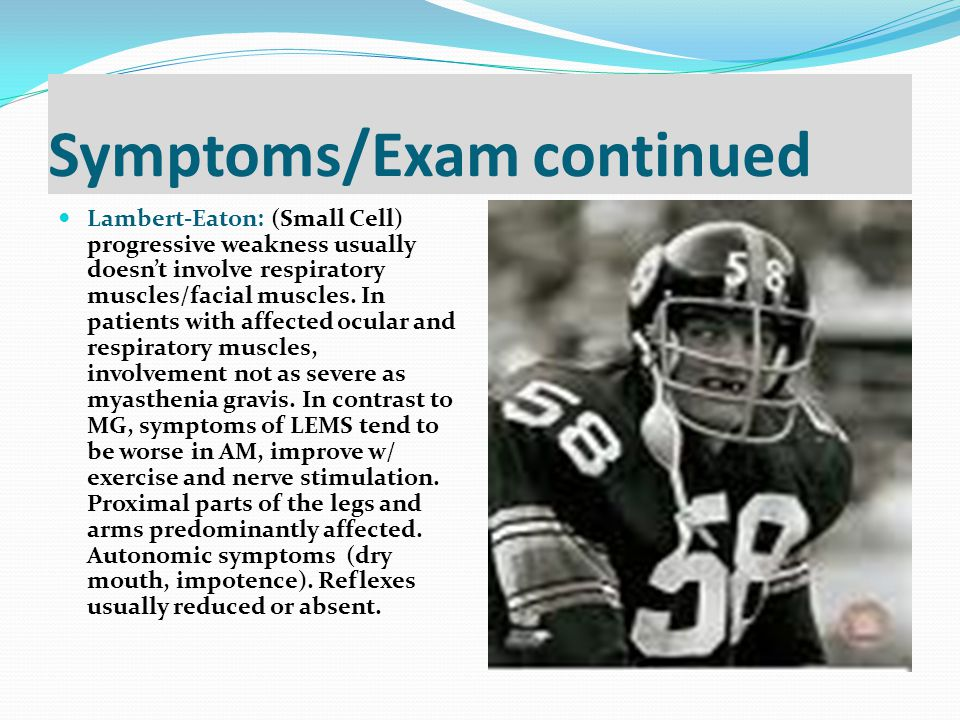 Symptoms/Exam continued
