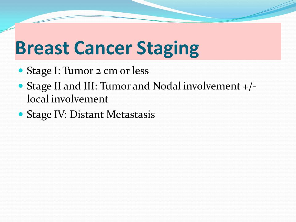 Breast Cancer Staging Stage I: Tumor 2 cm or less