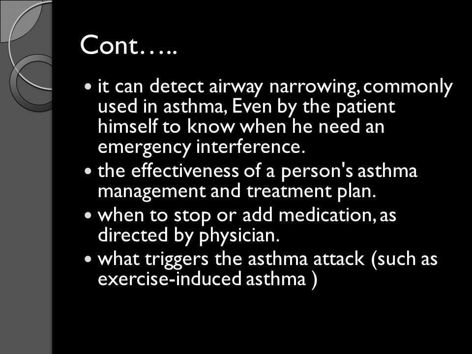 Cont….. it can detect airway narrowing, commonly used in asthma, Even by the patient himself to know when he need an emergency interference.