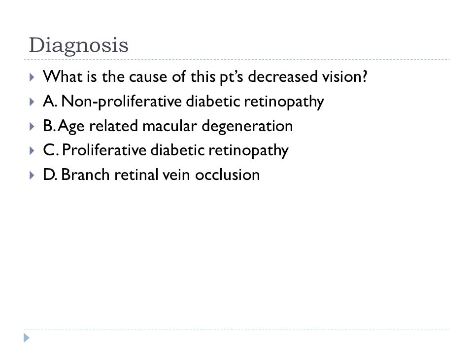 Diagnosis What is the cause of this pt's decreased vision