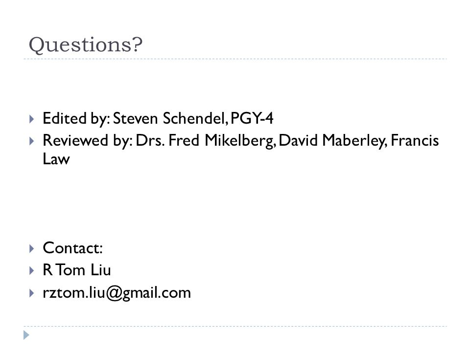 Questions Edited by: Steven Schendel, PGY-4