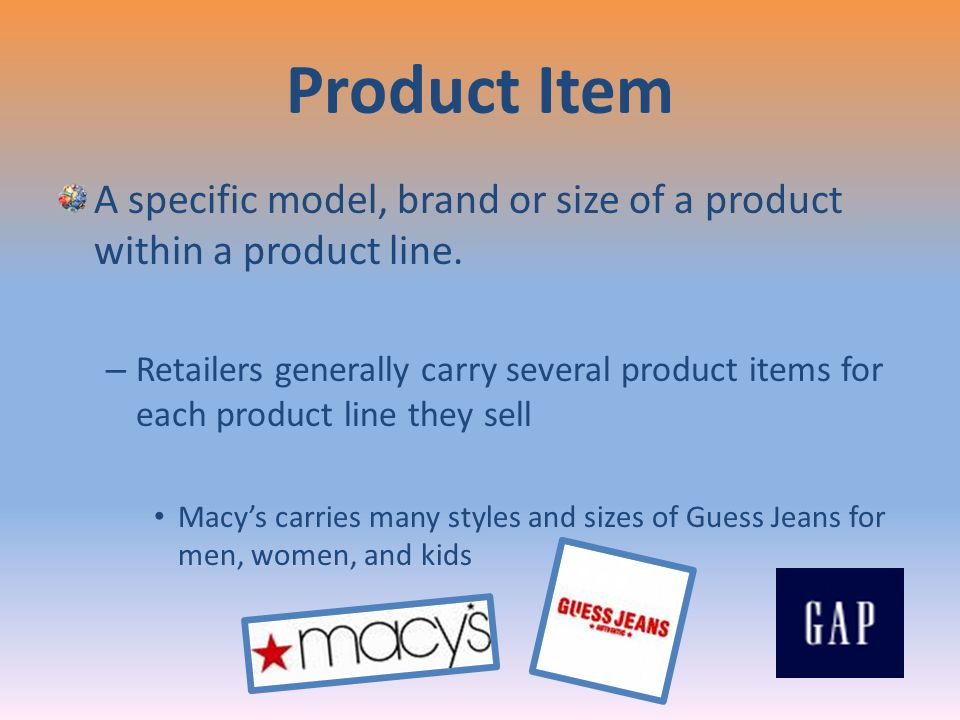 Product Item A specific model, brand or size of a product within a product line.