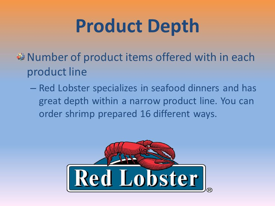 Product Depth Number of product items offered with in each product line.