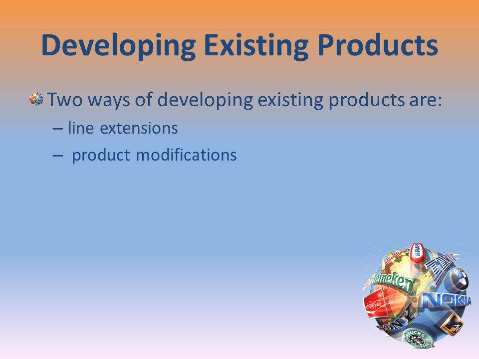 Developing Existing Products
