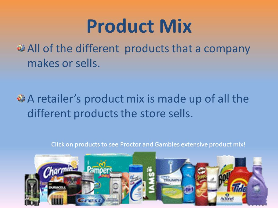 Click on products to see Proctor and Gambles extensive product mix!