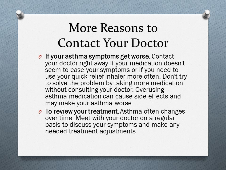 More Reasons to Contact Your Doctor