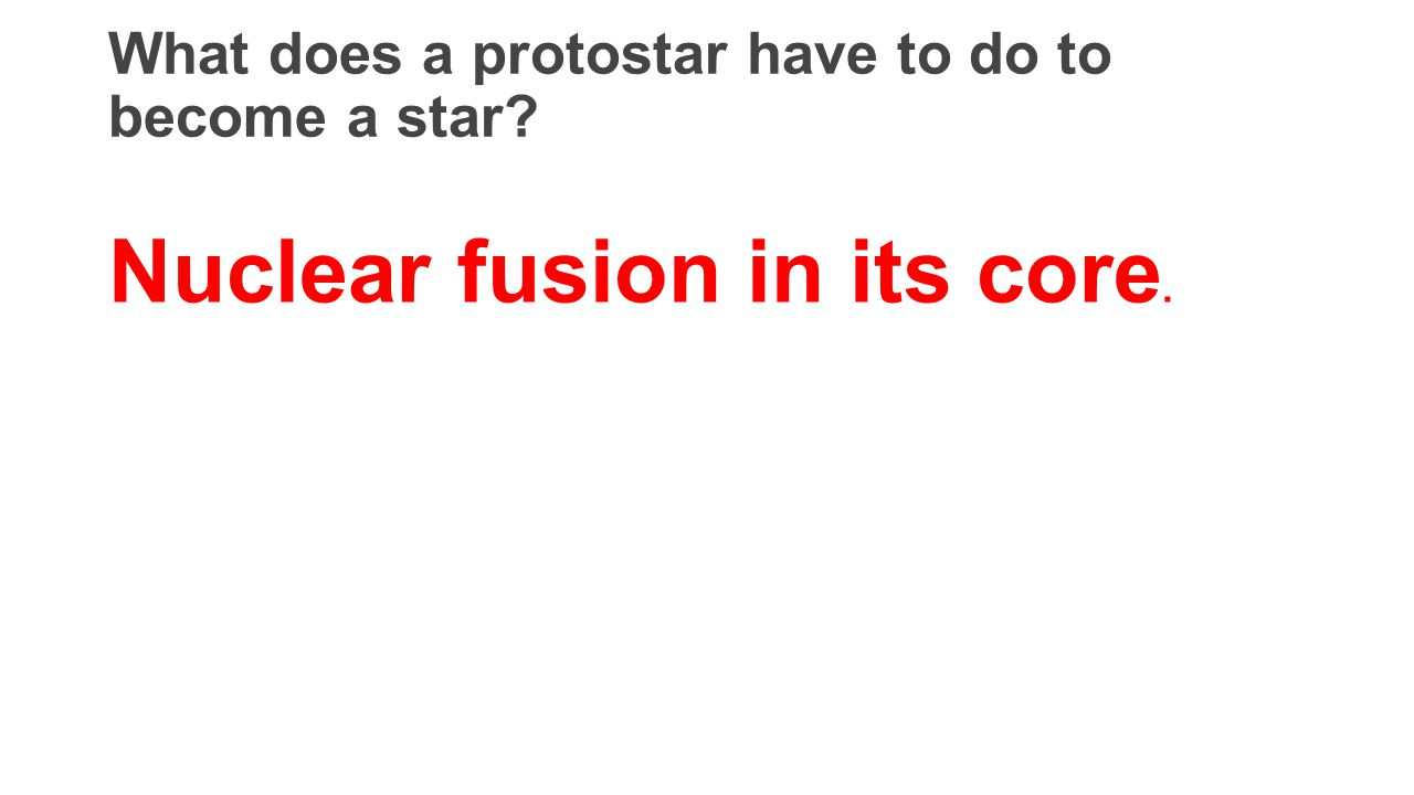 What does a protostar have to do to become a star