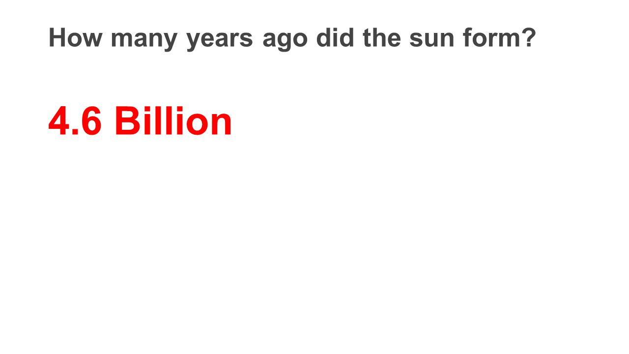How many years ago did the sun form