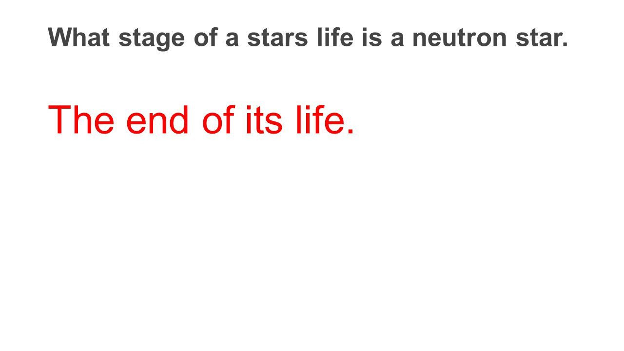 What stage of a stars life is a neutron star.